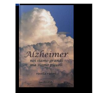 Alzheimer noi siano grandi ma siamo piccoli